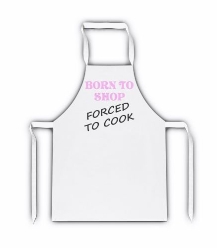 Born To Shop Forced To Cook White Adult Apron